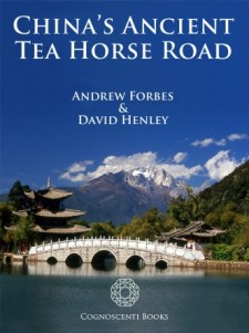 CHINA'S ANCIENT TEA HORSE ROAD