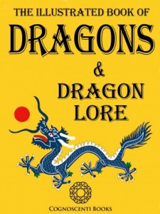 THE ILLUSTRATED BOOK OF DRAGONS AND DRAGON LORE