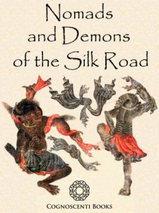 NOMADS AND DEMONS OF THE SILK ROAD
